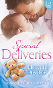 Special Deliveries: Her Gift, His Baby: Secrets of a Career Girl / For the Baby's Sake / A Very Special Delivery (Mills & Boon M&B)