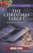 The Christmas Target (Mills & Boon Love Inspired Suspense) (Mission: Rescue, Book 6)