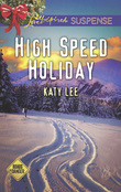 High Speed Holiday (Mills & Boon Love Inspired Suspense) (Roads to Danger, Book 3)
