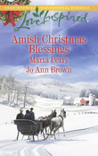 Amish Christmas Blessings: The Midwife's Christmas Surprise / A Christmas to Remember (Mills & Boon Love Inspired)