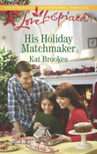 His Holiday Matchmaker (Mills & Boon Love Inspired) (Texas Sweethearts, Book 2)