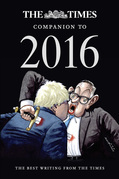 The Times Companion to 2016: The best writing from The Times