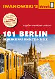 101 Berlin - Reiseführer von Iwanowski