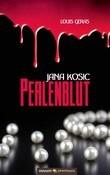 Jana Kosic - Perlenblut