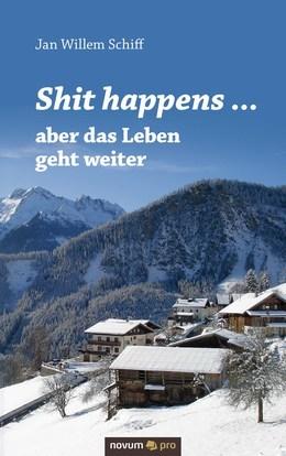 Shit happens ... aber das Leben geht weiter