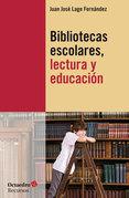 Bibliotecas escolares, lectura y educación