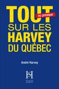 Tout sur les Harvey du Québec