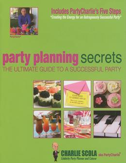 Party Planning Secrets The Ultimate Guide to a Successful Party
