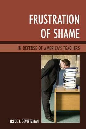 Frustration of Shame: In Defense of America's Teachers