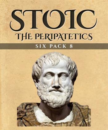 Stoic Six Pack 8 - The Peripatetics (Illustrated)