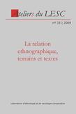 33 | 2009 - La relation ethnographique, terrains et textes - Ateliers anthropologie