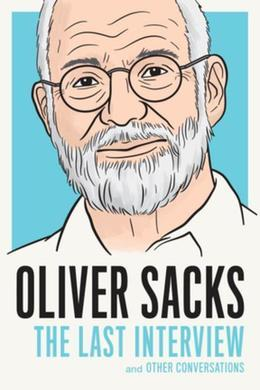 Oliver Sacks: The Last Interview