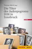 Die Täter des Judenpogroms 1938 in Innsbruck