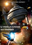 L'indlicatesse du cosmos