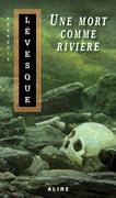 Une mort comme rivière