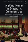 Making Home in Diasporic Communities: Transnational belonging amongst Filipina migrants