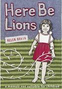Here be Lions: a memoir, not suitable for children