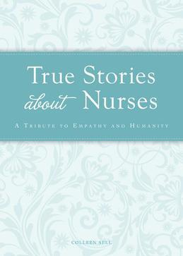 True Stories about Nurses