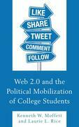 Web 2.0 and the Political Mobilization of College Students