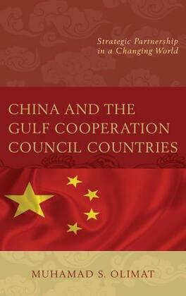China and the Gulf Cooperation Council Countries: Strategic Partnership in a Changing World