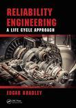 Reliability Engineering: A Life Cycle Approach
