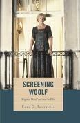 Screening Woolf: Virginia Woolf on/and/in Film