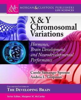 X & Y Chromosomal Variations: Hormones, Brain Development, and Neurodevelopmental Performance