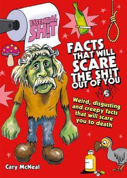Essential Shit - Facts That Will Scare the Total Shit Out of You!
