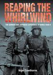 Reaping the Whirlwind: Personal Accounts of the German, Japanese and Italian Experiences of WW II