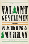 Valiant Gentlemen: A Novel