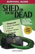 Survival Guide: Shed or You're Dead - A Fast Acting Change Rx for Healthcare Professionals