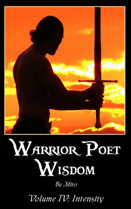 Warrior Poet Wisdom Vol. IV: Intensity