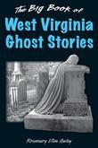 The Big Book of West Virginia Ghost Stories