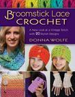 Broomstick Lace Crochet: A New Look at a Vintage Stitch, with 20 Stylish Designs