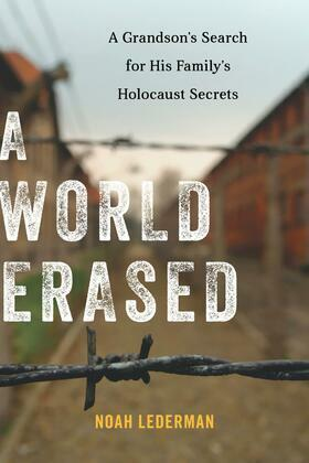 A World Erased: A Grandson's Search for His Family's Holocaust Secrets