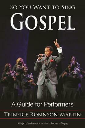 So You Want to Sing Gospel: A Guide for Performers