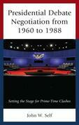 Presidential Debate Negotiation from 1960 to 1988: Setting the Stage for Prime-Time Clashes