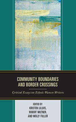 Community Boundaries and Border Crossings: Critical Essays on Ethnic Women Writers