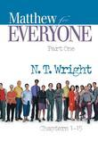 Matthew for Everyone, Part 1: Chapters 1-15