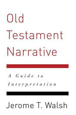 Old Testament Narrative: A Guide to Interpretation