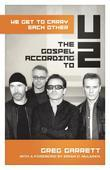 We Get to Carry Each Other: The Gospel According to U2