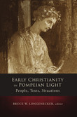 Early Christianity in Pompeian Light: People, Texts, Situations