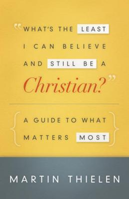 What's the Least I Can Believe and Still Be a Christian?: New Edition with Study Guide