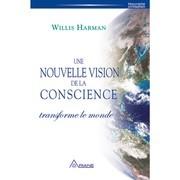 Une nouvelle vision de la conscience transforme le monde