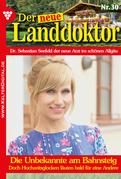 Der neue Landdoktor 30 - Arztroman
