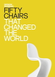 Fifty Chairs That Changed the World: Design Museum Fifty