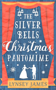 The Silver Bells Christmas Pantomime: The perfect feel-good Christmas romance! (A Luna Bay novel)