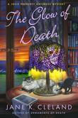 Glow of Death: A Josie Prescott Antiques Mystery