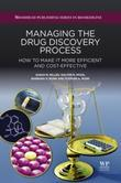 Managing the Drug Discovery Process: How to Make It More Efficient and Cost-Effective
