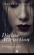 Divine attraction, tome 1